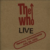 The Who: Live: Hershey PA 7/29/02