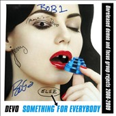 Devo: Something Else for Everybody: Unreleased Demos and Focus Group Rejects 2006-2009 *