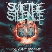 Suicide Silence: You Can't Stop Me *