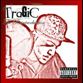 Tragic (Rap): The Reintroduction [PA] *
