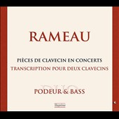 Rameau: Pieces de Clavecin en Concerts (transcriptions for 2 harpsichords) / Mireille Podeur and Orlando Bass, harpsichords