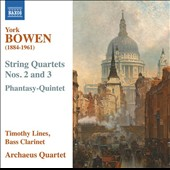 York Bowen (1884-1961): String Quartets Nos. 2 and 3; Phantasy Quintet for bass clarinet & strings / Timothy Lines, bass clarinet