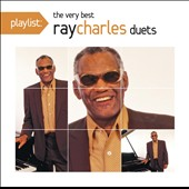 Ray Charles: Playlist: The Very Best Ray Charles Duets