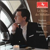 The Menu of French Art Songs - songs by Gounod, Fauré, Debussy, Ravel, Brubacher, Caplet / Stephen Lancaster, baritone; Martin Katz, piano