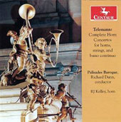 Telemann: Complete concertos for horns, strings, and basso continuo / R.J. Kelley, horn; Palisades Baroque