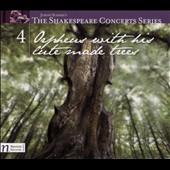 Orpheus with his Lute Made Trees - Works of Joseph Summer, Vaugahn Williams, Walton, Korngold et al. (Shakespeare Concert Series Vol. 4)