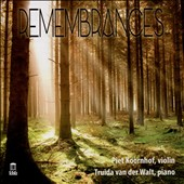 Remembrances: Works for Violin & Piano by Rachmaninov, Kreisler, Bolcom, Gliere, Prokofiev et al. / Piet Koornhof, violin; Truida van der Walt, piano