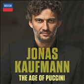 The Age of Puccini - arias by Puccini, Ponchielli, Boito, Mascagni, Leoncavallo, Cilea, Zandonai, Giordano / Jonas Kaufmann, tenor with Renée Fleming