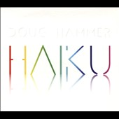 Doug Hammer: Haiku