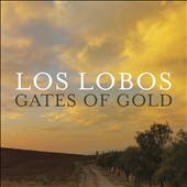Los Lobos: Gates of Gold