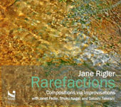 'Rarefactions' The electroacoustic music of Jane Rigler (b.1981) / Jane Rigler, flutes, electronics; Janet Feder prepared guitar with assisting artists