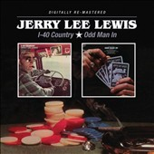 Jerry Lee Lewis: I-40 Country/Odd Man In *