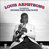 Louis Armstrong: Complete Satchmo Plays King Oliver [Bonus Tracks]