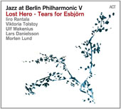 Various Artists: Jazz at Berlin Philharmonic V:  Lost Heroes
