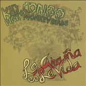 Kid Congo & the Pink Monkey Birds/Kid Congo Powers: La Arana Es la Vida *