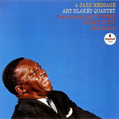 Art Blakey/Art Blakey Quartet: A Jazz Message