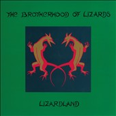 The Brotherhood of Lizards: Lizardland: The Complete Works *