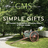 Simple Gifts - Chamber Music / The Chamber Music Society of Lincoln Center at Shaker Village