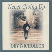 Joey Nicholson: Never Giving Up