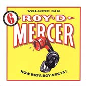 Roy D. Mercer: How Big 'a Boy Are Ya?, Vol. 6