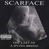 Scarface: The Last of a Dying Breed [PA]