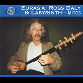 Ross Daly & Labyrinth/Ross Daly: World Network Vol. 8: Eurasia: Mitos