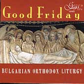 Good Friday / Bulgarian Orthodox Liturgy