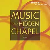 Classical Express - Music for a Hidden Chapel / Chanticleer