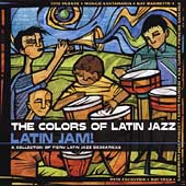 Various Artists: The Colors of Latin Jazz: Latin Jam!