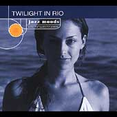 Various Artists: Jazz Moods: Twilight in Rio [Digipak]