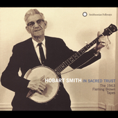 Hobart Smith: In Sacred Trust: The 1963 Fleming Brown Tapes *