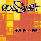 Rob Swift (Turntables): Soulful Fruit [2005 Reissue]