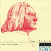 Liszt: Song Transcriptions / Thomas Hitzlberger