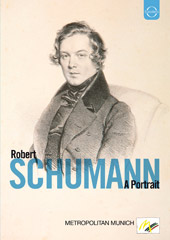 Robert Schumann: A Portrait / Film by Michael Fuehr [DVD]