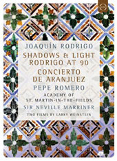 Joaquin Rodrigo. Shadows & Light, Rodrigo at 90 (documentary); Concierto de Aranjuez (performance) / Pepe Romero, Neville Marriner, ASMF [DVD]