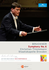 Bruckner: Symphony No. 6 / Christian Thielemann, Staatskapelle Dresden [DVD Video]