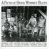 Various Artists: A Fifth of Good Whiskey Blues: A Collection of Contemporary Blues Songs, Vol. 5