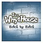 The Whythouse: Brick by Brick