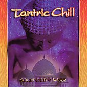 Soulfood (New Age): Tantric Chill