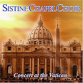 Concert at the Vatican / Sistine Chapel Choir