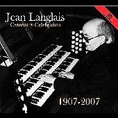 Jean Langlais - A Centenary Celebration (1907-2007)