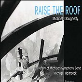 Raise the Roof - Michael Daugherty