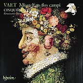 Vaet: Missa Ego flos campi, etc / Il Cinquecento