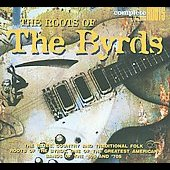 The Byrds: The Roots of the Byrds [Digipak]