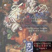 Frescobaldi: Vol 4 - Fiori Musicali, 3 Organ Masses / Roberto Loreggian, Nicola Bellinazzo, et al