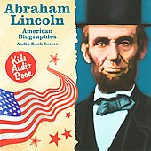 Various Artists: American Biographies Series: Abraham Lincoln