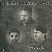 The Jeff Hamilton Trio (Drums)/Jeff Hamilton (Drums): Symbiosis