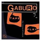 Kenneth Gaburo: Tape Play: 10 Works For Electronic Tape