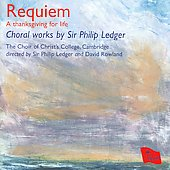 Sir Philip Ledger: Requiem - A Thanksgiving for Life
