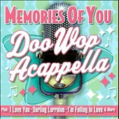 Memories of You: Doo Wop Acappella